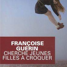 Cherche jeunes filles à croquer / Françoise Guérin