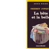 Thierry JONQUET : La bête et la belle. - Les Lectures de l'Oncle Paul