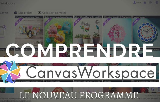 {Scan N Cut} Canvas Workspace, le nouveau programme...