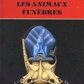Serge BRUSSOLO : Les animaux funèbres. - Les Lectures de l'Oncle Paul