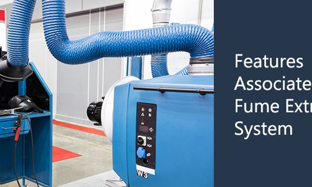 Features associated with fume extraction system