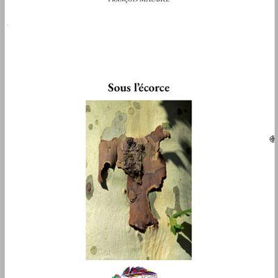 """""""Sous l'écorce"""", le nouveau recueil de François Maubré"""