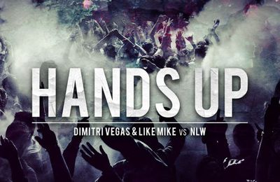 Dimitri Vegas & Like Mike vs NLW - Hands Up (FREE DOWNLOAD)