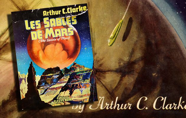 👽 ARTHUR C. CLARKE - LES SABLES DE MARS (THE SANDS OF MARS, 1951)
