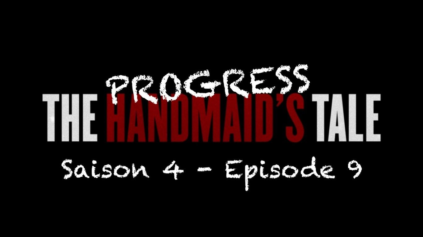 THE HANDMAID'S TALE (La Servante Écarlate) Saison 4 - Épisode 9 [résumé]