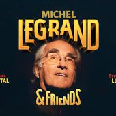 Michel Legrand & Friends * Concert au Grand Rex Paris * 17&18 avr 2019