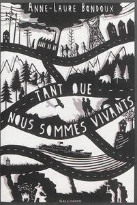Tant que nous sommes vivants d'Anne-Laure Bondoux