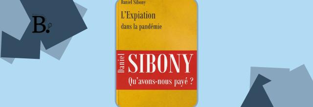 L'Expiation dans la pandémie - Daniel Sibony