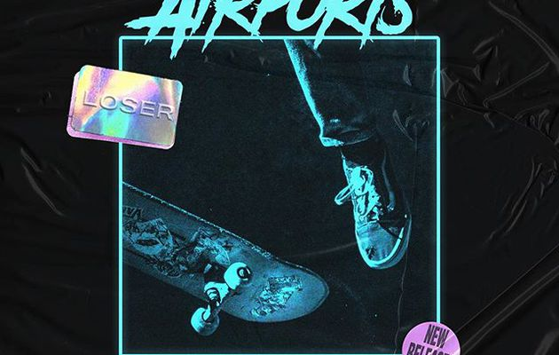 💿 AIRPORTS - LOSER