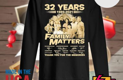 32 years 1989 2021 Family Matters signatures thank you for the memories shirt