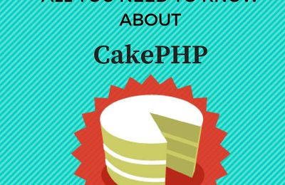 Guide to CakePHP: All you need to know about PHP application development