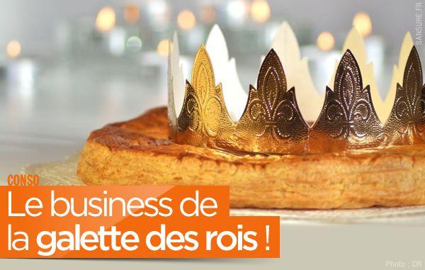 Le business de la galette des rois ! #Épiphanie