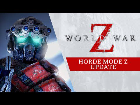 [ACTUALITE] World War Z - Le mode Horde Z est disponible