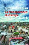 Leonardo Padura La Transparence du temps ***+