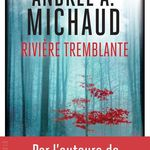 Rivière tremblante, d'Andrée A. Michaud
