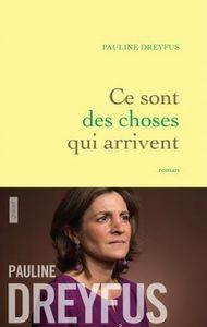 Ce sont des choses qui arrivent - Pauline Dreyfus
