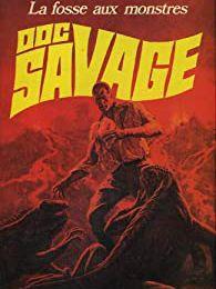 DOC SAVAGE: LA FOSSE AUX MONSTRES de Kenneth Robeson (Ryerson Johnson)