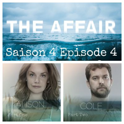 THE AFFAIR, Saison 4 Episode 4 [résumé]