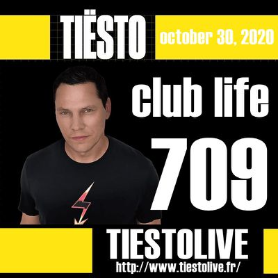 Club Life by Tiësto 709 - october 30, 2020