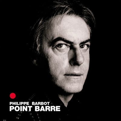 Philippe Barbot - Point Barre