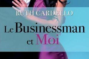 Les héritiers tome 2 : Le businessman et moi de Ruth CARDELLO
