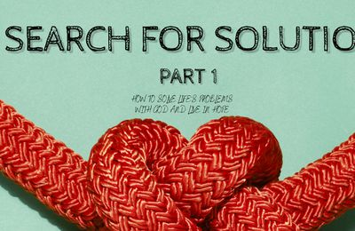 IN SEARCH OF SOLUTIONS PART1