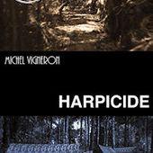 Michel VIGNERON : Harpicide. - Les Lectures de l'Oncle Paul