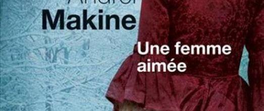 Une femme aimée / Andréï Makine