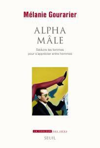 Alpha mâle, Mélanie Gourarier