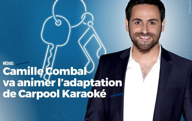 Camille Combal va animer l'adaptation de Carpool Karaoké #TF1