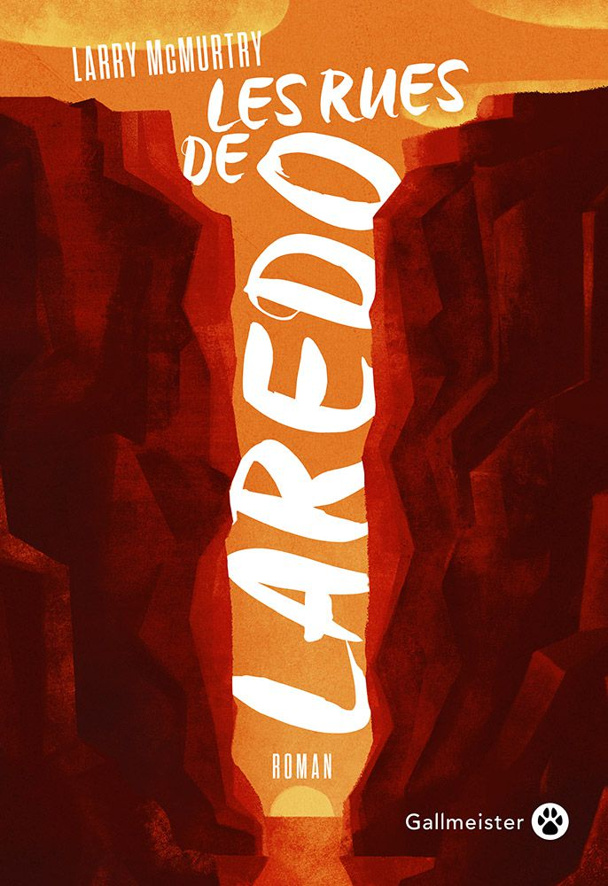 Les rues de Laredo - Larry McMURTRY (Streets of Laredo, 1993), traduction de Christophe CUQ, Gallmeister, 2020, 752 pages