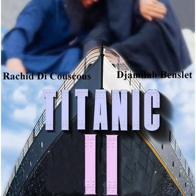 TITANIK . . . TA MERE ! ! !