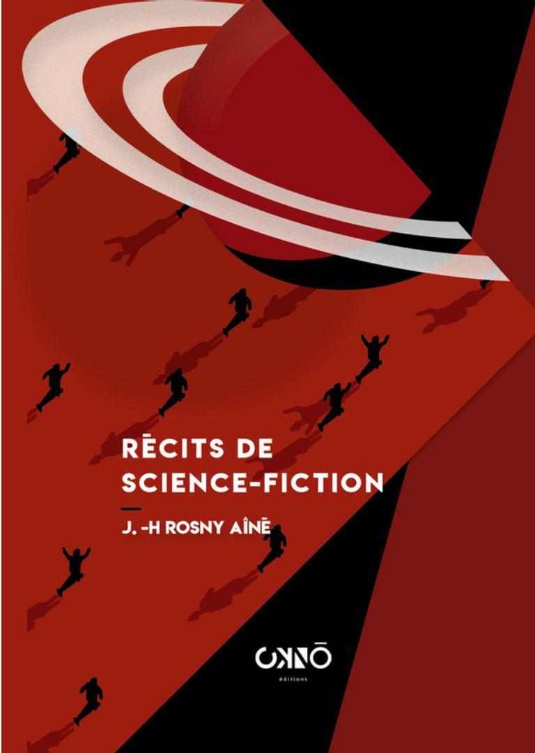 J.-H. Rosny aîné - Récits de Science-Fiction (Okno éditions - 2021)