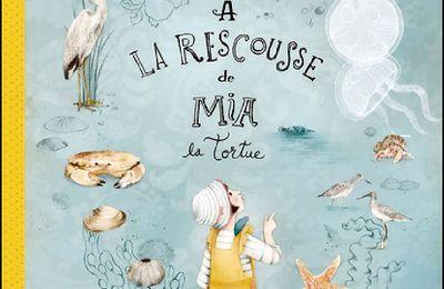 *À LA RESCOUSSE DE MIA LA TORTUE* Lucie Papineau et Lucie Crovatto* Éditions de la Bagnole* par Lynda Massicotte*