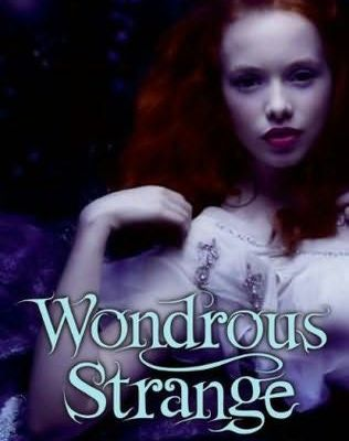 Wondrous Strange de Lesley Livingston