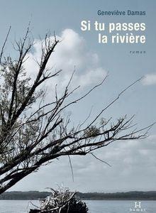 Si tu passes la rivière - Geneviève Damas
