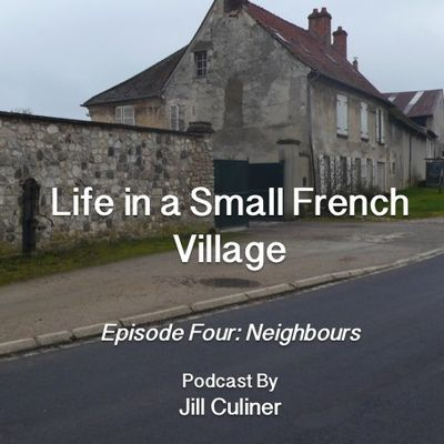 Life in a Small French Village Episode Four: The Neighbours