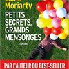 Petits secrets, grands mensonges de Liane Moriarty by Right Under The Blog