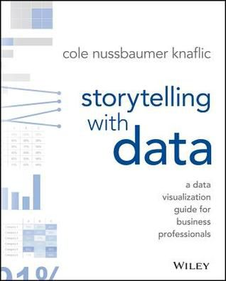 (eBook) R.E.A.D Storytelling with Data: A Data Visualization Guide for Business Professionals By Cole Nussbaumer Knaflic Ebook Online Free