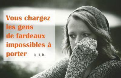 Evangile du Mercredi 13 Octobre « Vous chargez les gens de fardeaux impossibles à porter » (Lc 11, 42-46)