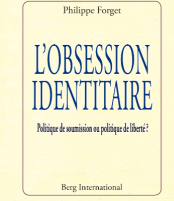 """L'Obsession identitaire""  - Entretien  avec Philippe Forget"