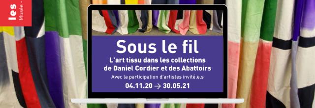 Exposition Sous le fil : l'art tissu dans les collections de Daniel Cordier et des Abattoirs