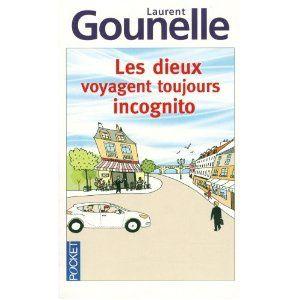 Laurent Gounelle - Les Dieux voyagent toujours incognito - 2