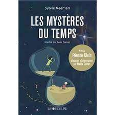 Les mystères du temps, Sylvie Neeman, Rémi Farnos, La Joie de Lire, 2021