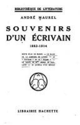 """Les """"Souvenirs d'un écrivain"""" : André Maurel"""