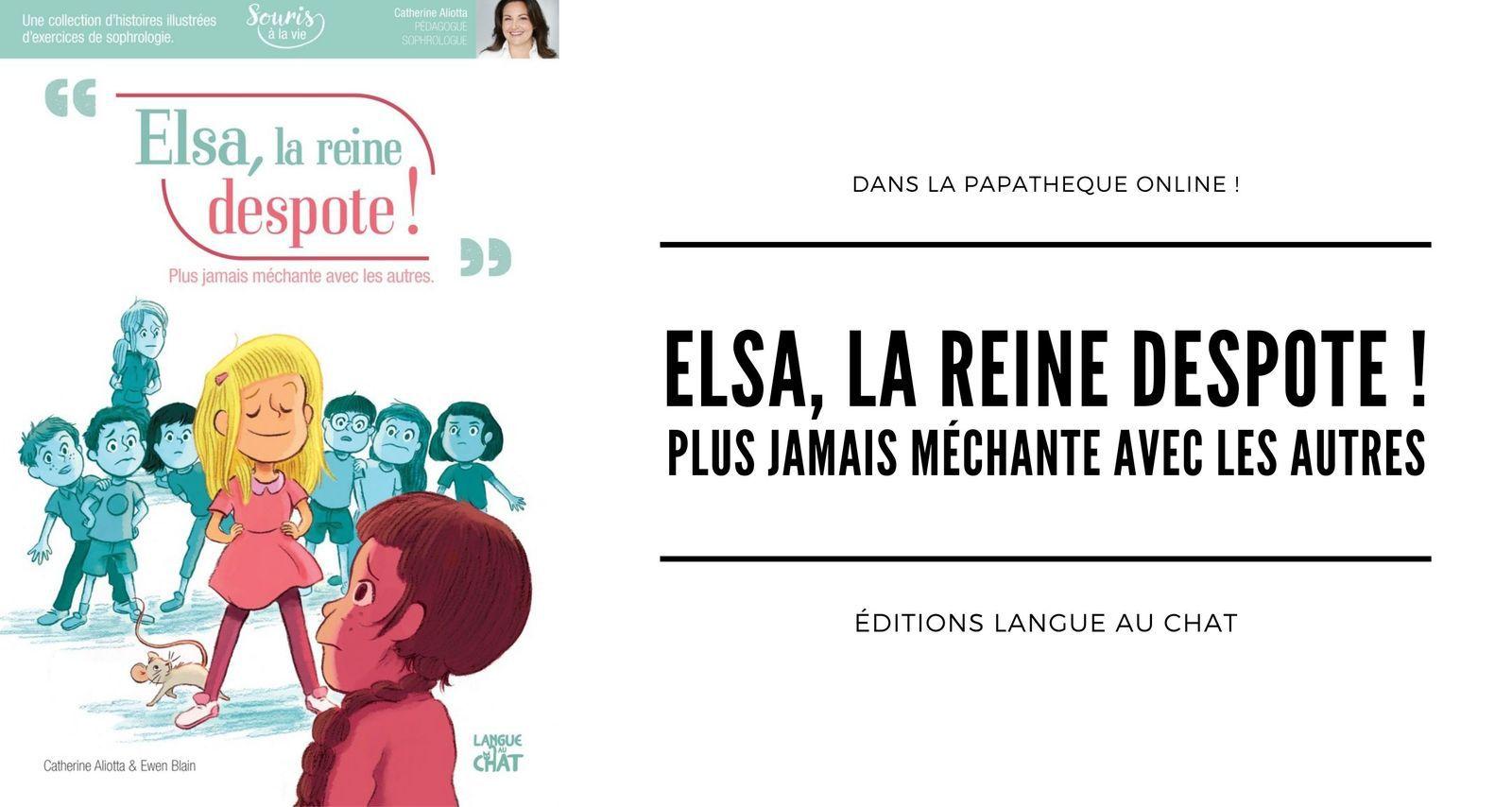 [Papathèque] Lecture : ''Elsa, la reine despote !'' (éditions Langue au chat)