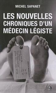 Nouvelles chroniques d'un médecin légiste de Michel Sapanet