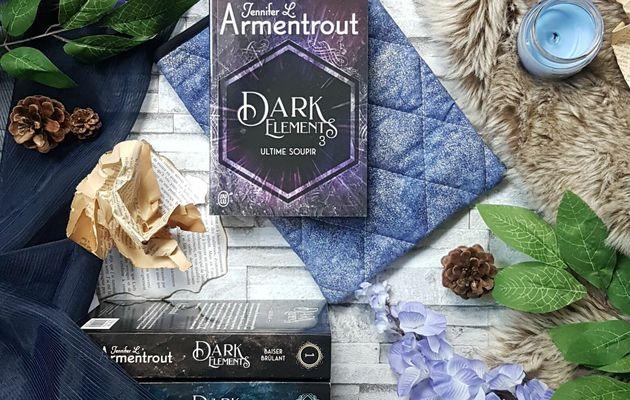 Dark Elements, tome 3 : Ultime soupir - Jennifer L. Armentrout