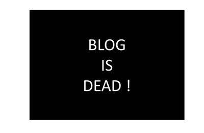BLOG IS DEAD !