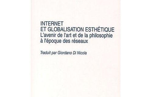 Internet et globalisation esthétique de Mario Costa. L'Harmattan. 2003